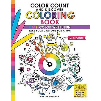 Color Count and Discover Coloring Book - CMY Color Wheel Fun by Anneke