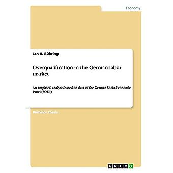 Overqualification in the German labor market by Jan H Buhring - 97836