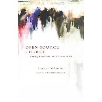 Open Source Church Making Room for the Wisdom of All
