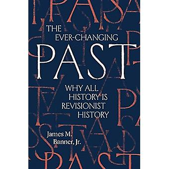 The EverChanging Past by Banner & James M. & Jr.