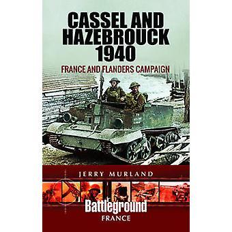 Cassel et Hazebrouck 1940 France et Lignes de bataille de la campagne des Flandres