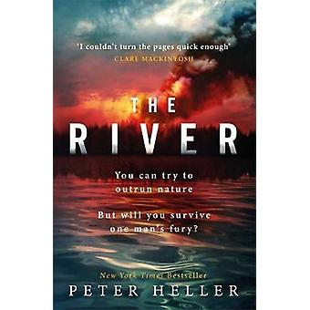 The River 'An urgent and visceral thriller I couldn't turn the pages quick enough' Clare Mackintosh