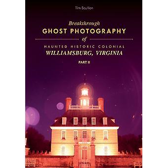 Percée photographie fantôme de Hanté historique Williamsburg Virginie Partie II par Tim Scullion