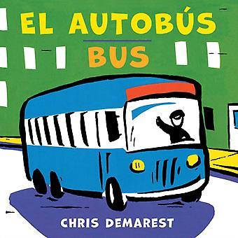 Bus Autobus SpanishEnglish Bilingual Board Book por Chris Demarest &Traducido por Carlos Calvo