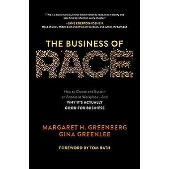 The Business of Race: How to Create and Sustain an Antiracist Workplace-And Why it's Actually Good for Business