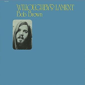 Bob Brown - Willoughbys Lament [CD] USA import