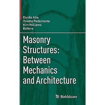 Masonry Structures Between Mechanics and Architecture by Danila Aita