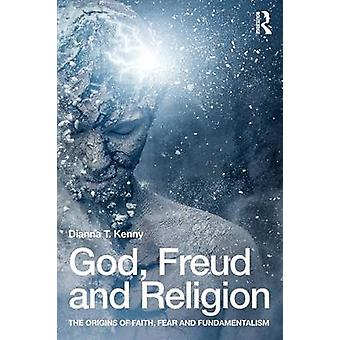 God Freud and Religion by Dianna T Kenny