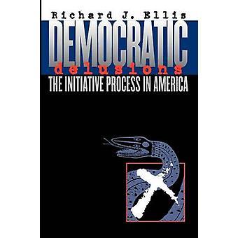 Demokratiske vrangforestillinger - initiativ processen i USA af Richard J.