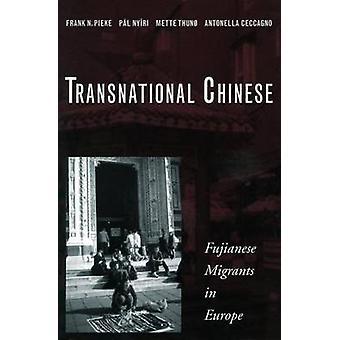Transnational chinois - Fujianese Migrants in Europe par Frank N. Pieke