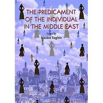 Predikament av individen i Mellanöstern av Hazim Saghie
