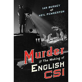 Mord und die Herstellung von englischen CSI von Ian Burney - Neil Pemberton-