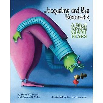 Jacqueline and the Beanstalk - een verhaal van geconfronteerd met gigantische angsten door Susan D