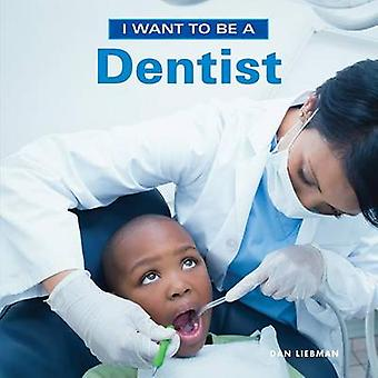I Want to Be a Dentist by Dan Liebman - 9781770857865 Book