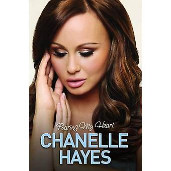 Chanelle Hayes - Baring My Heart by Chanelle Hayes - 9781784183790 Book
