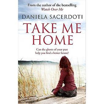 Ta mig hem av Daniela Sacerdoti - 9781845027469 bok