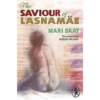 The Saviour of Lasnamae by Mari Saat - Susan Wilson - 9781908251534 B