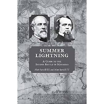 Summer Lightning - en Guide till det andra slaget Manassas av Matt Sp