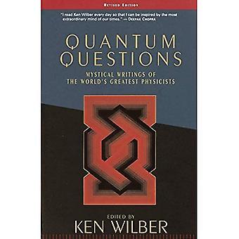 Quantum spørgsmål: Mystiske skrifter af verdens store fysikere