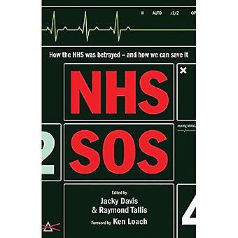 NHS Sos: Miten Nhs petettiin ja miten me voimme pelastaa