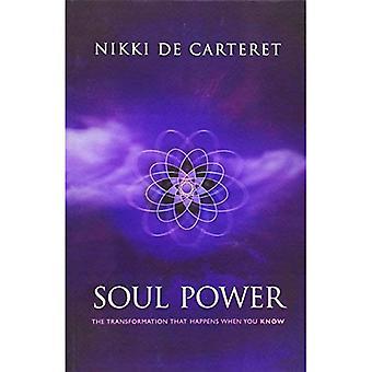 Puissance de l'âme: La Transformation lorsque vous savez