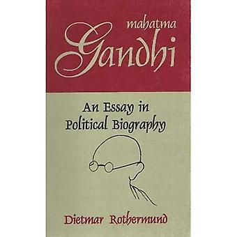 Mahatma Gandhi: En essä i politisk biografi