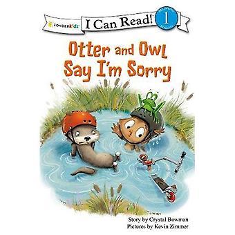 Otter en uil zeggen I 'm Sorry (ik kan lezen! / Otter en uil serie)