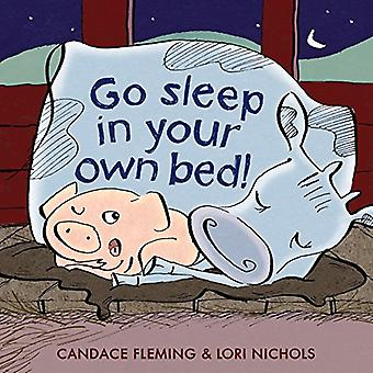 Go Sleep in Your Own Bed