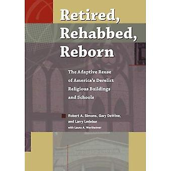 Pensionär, Rehabbed, återfödas: Den adaptiva återanvändningen av Amerikas förfallna religiösa byggnader och skolor (heliga sevärdheter)