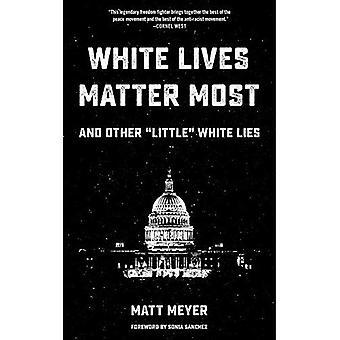 Vita lives Matter Most: Och övrigt :