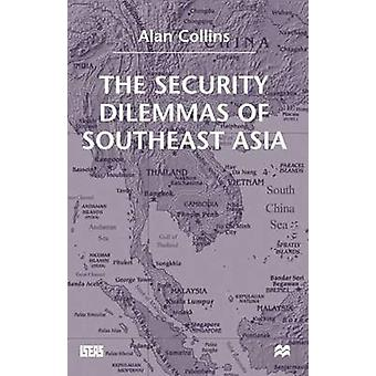 Security Dilemmas of Se Asia by Collins & Alan