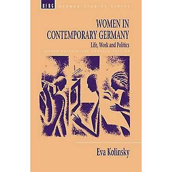 Women in Contemporary Germany Life Work and Politics by Kolinsky & Eva