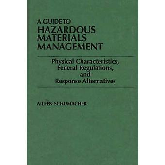 En Guide till farliga material Management fysiska egenskaper Federal Regulations och svarsalternativ av Schumacher & Aileen