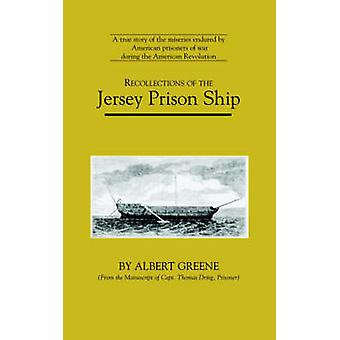 Recollections of the Jersey Prison Ship by Greene & Albert
