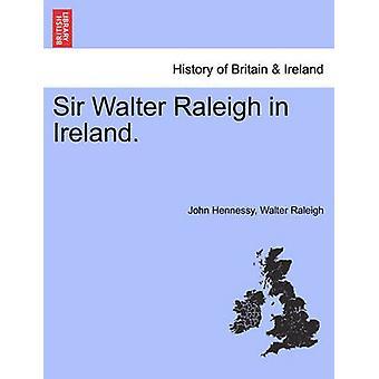 アイルランド卿ウォルター ・ ローリー。ヘネシー ・ ジョンで
