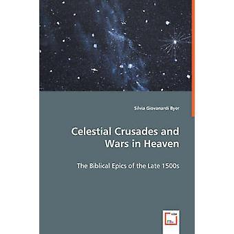 Celestial korstogene og krige i himlen af Byer & Silvia Giovanardi