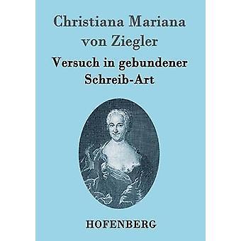 Versuch in gebundener SchreibArt by Christiana Mariana von Ziegler