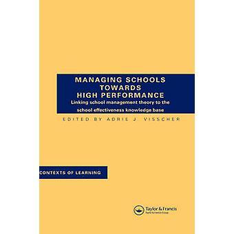 Verwaltung der Schulen in Richtung hohe Leistung von Visscher & Adrie J.