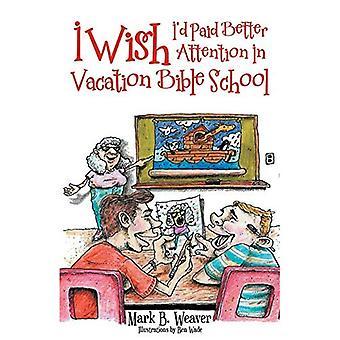 Je souhaite que j'avais payé une meilleure attention dans l'école biblique de vacances