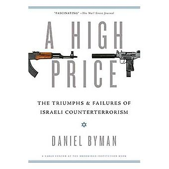 A High Price - The Triumphs and Failures of Israeli Counterterrorism b