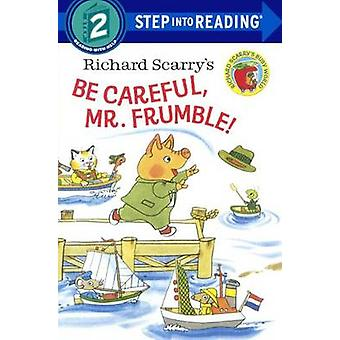 Richard Scarry's Be Careful - Mr. Frumble! by Richard Scarry - Richar