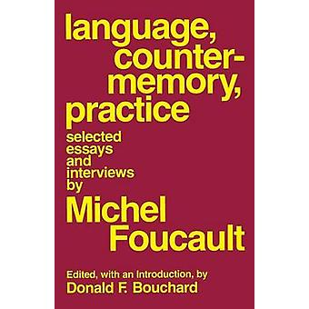 Language Counter-Memory Practice - Selected Essays and Interviews (1st