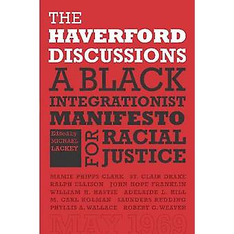 The Haverford Discussions - A Black Integrationist Manifesto for Racia