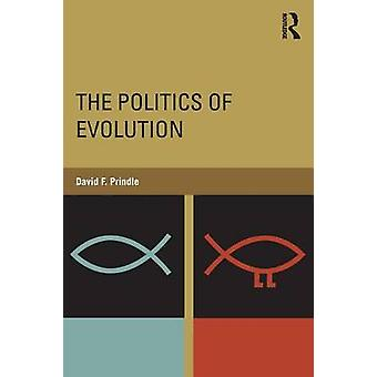 The Politics of Evolution by David F. Prindle - 9781138887848 Book