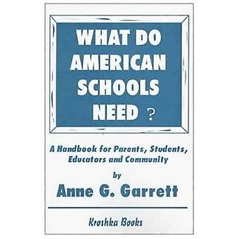 What Do American Schools Need? - A Handbook for Parents - Students - E