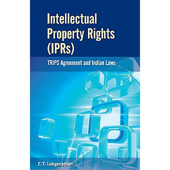 Intellectual Property Rights (IPRs) - TRIPS Agreement & Indian Laws by