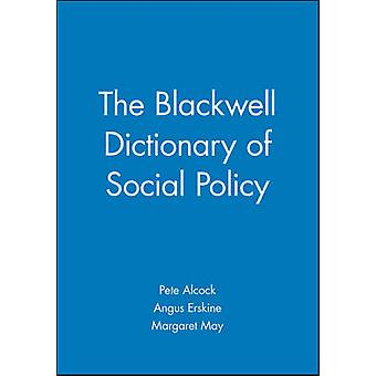 The Blackwell Dictionary of Social Policy by Pete Alcock - Angus Ersk
