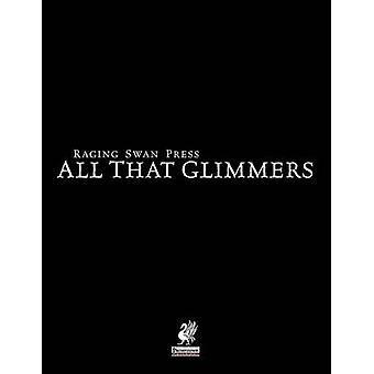Raging Swans All That Glimmers by Broadhurst & Creighton J. E.