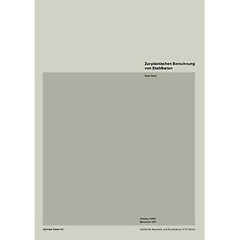 Zur Plastischen Berechnung von Stahlbeton by Marti & P.
