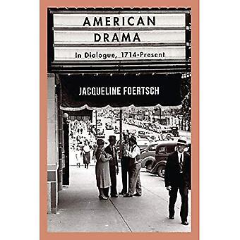 American Drama: In Dialogue, 1714-Present